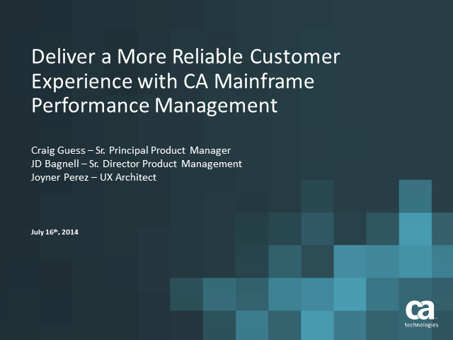 Deliver a more reliable customer experience with CA Mainframe Performance Mgmt
