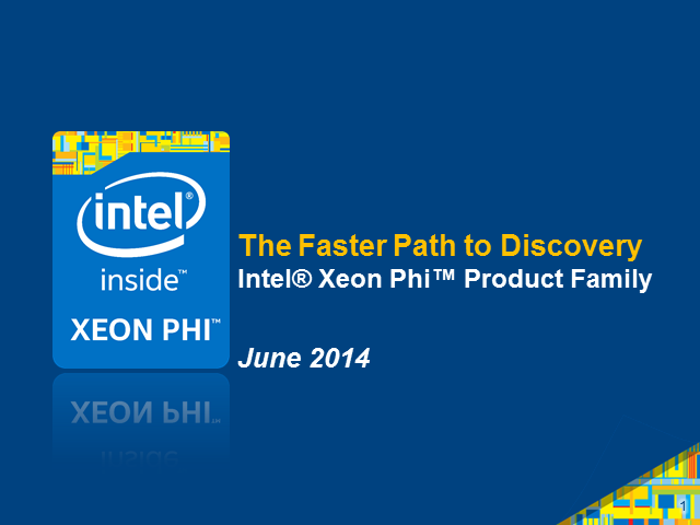 The Faster Path to Discovery: New Details on the Intel® Xeon Phi™ Product Family