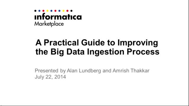 A Practical Guide to Improving the Big Data Ingestion Process
