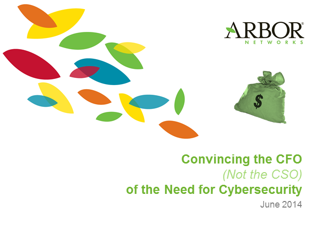 Convincing the CFO (Not the CSO) of the Need for Cybersecurity