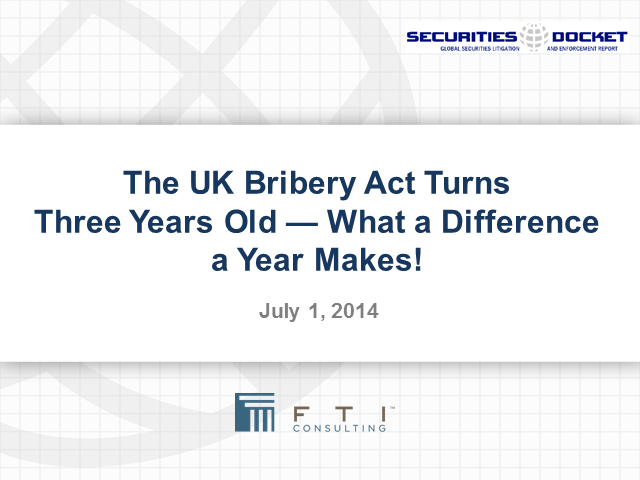 The UK Bribery Act Turns Three Years Old -- What a Difference a Year Makes!