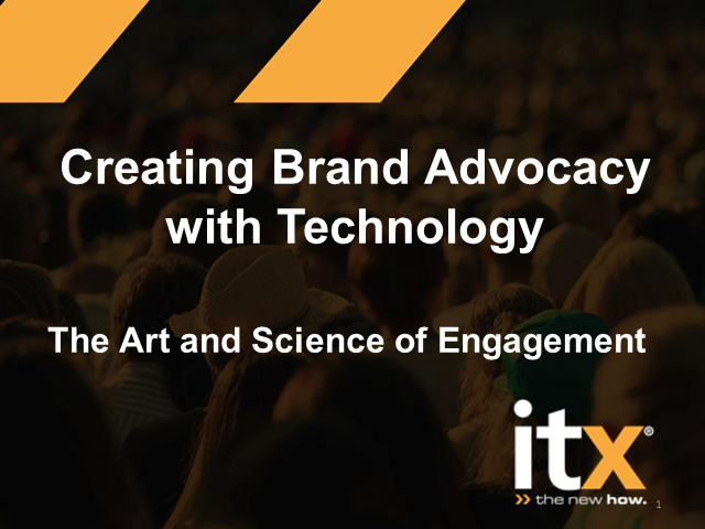 Creating Brand Advocacy with Technology (The Art and Science of Engagement)