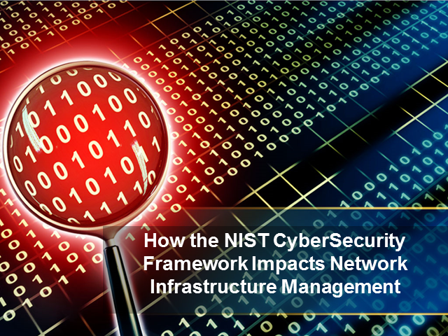 How the NIST Cybersecurity framework impacts network infrastructure management