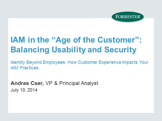 "IAM in the ""Age of the Customer"": Balancing Usability and Security"