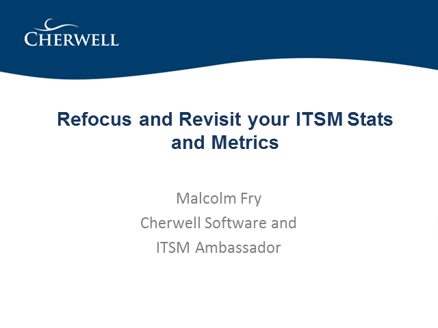 Refocus and Revisit your ITSM Stats and Metrics