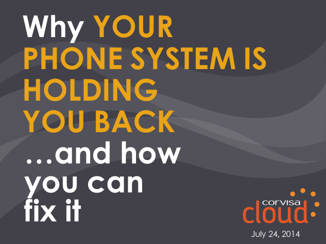 Why Your Phone System is Holding You Back and How You Can Fix It