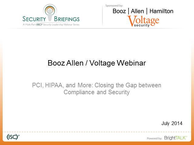 Briefings Part 2: PCI, HIPAA & More -  Closing the Compliance & Security Gap