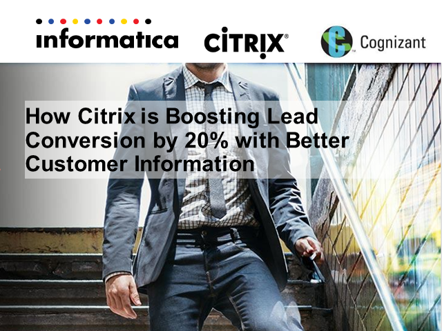 How Citrix is Boosting Lead Conversion by 20% with Better Customer Data