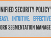 Control Network Segmentation with Unified Security Policy