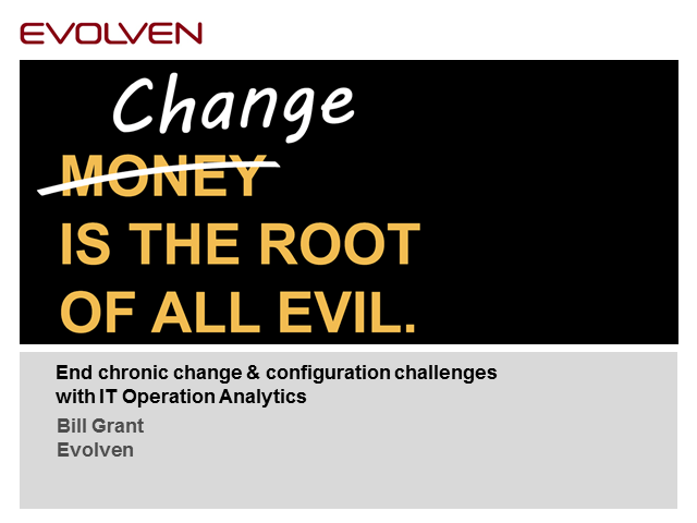 Change is the Root of All Evil