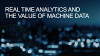 Real Time Analytics and the Value of Machine Data