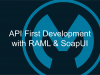 API First Development with RAML & SoapUI