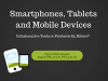 Smartphones, Tablets and Mobile: Collaborative Tools or Productivity Killers?