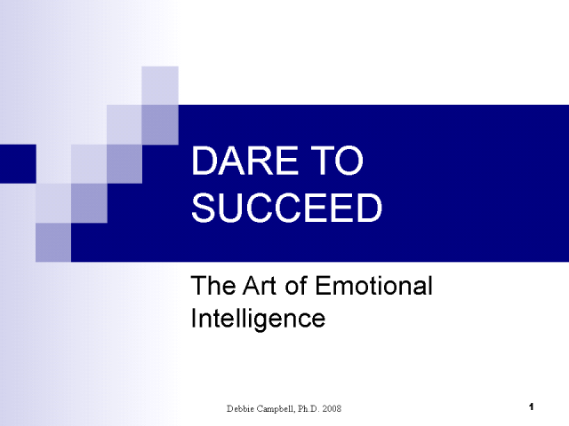 DARE TO SUCCEED: The Art of Emotional Intelligence.