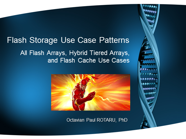 Flash Storage: All Flash Arrays, Hybrid Tiered Arrays and Flash Cache Use Cases