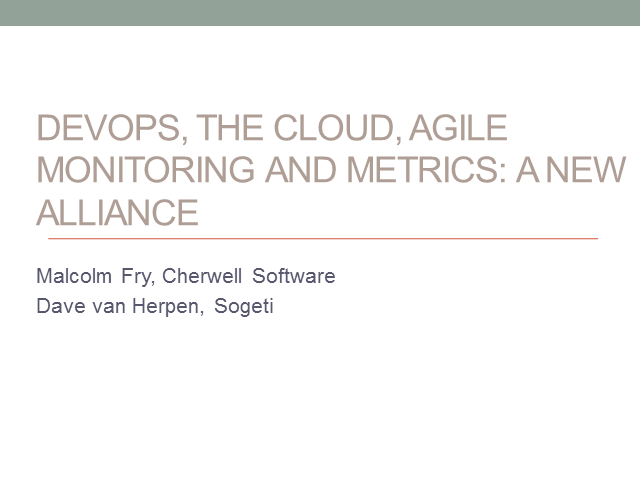 DevOps, the Cloud, Agile Monitoring and Metrics: A New Alliance