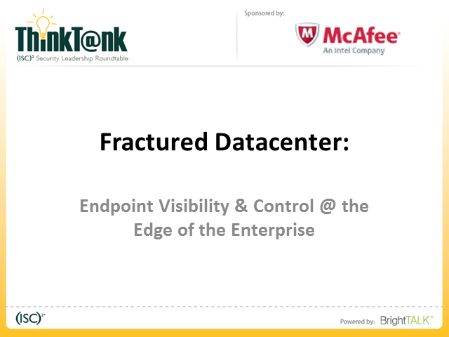 Fractured Datacenter: Endpoint Visibility & Control @ the Edge of the Enterprise