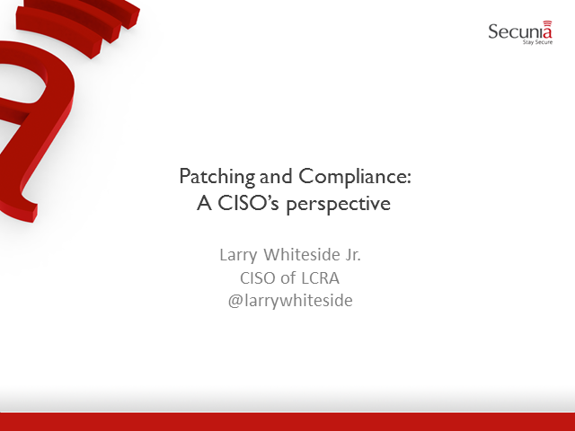 Patching and Compliance: A CISO's perspective to reducing risk