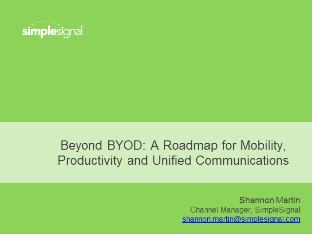 Beyond BYOD: A Roadmap for Mobility, Productivity and Unified Communications