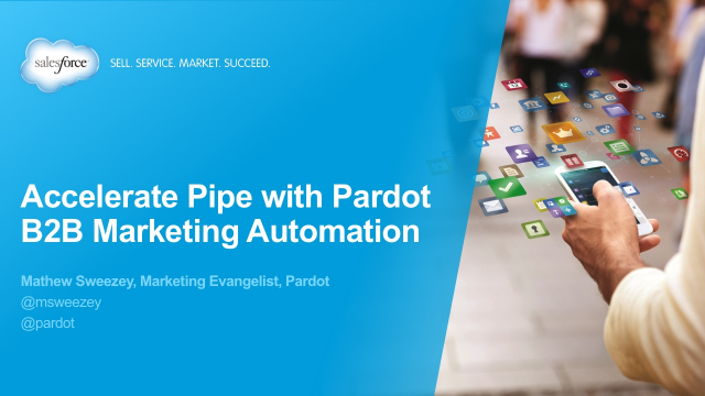 Accelerate Pipe with Pardot B2B Marketing Automation
