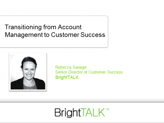 How to Transition Your Team from Account Management to Customer Success
