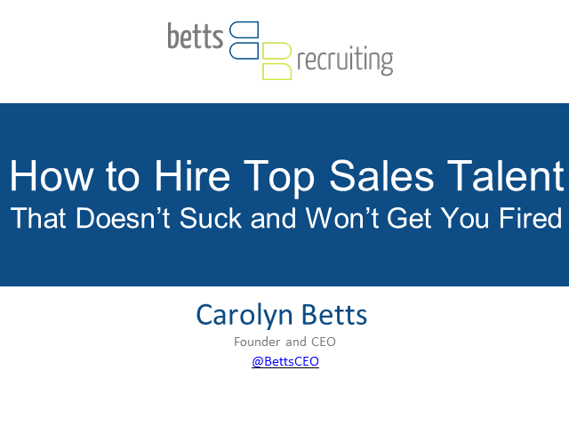How to Hire Top Sales Talent That Doesn't Suck and Won't Get You Fired