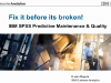Fix it Before its Broken IBM SPSS Predictive Maintenance & Quality