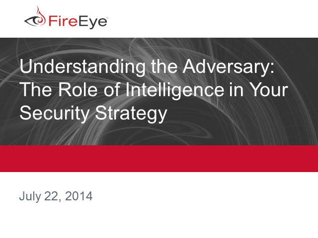Understanding the Adversary:  The Role of Intelligence in Your Security Strategy