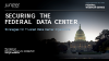Securing the Federal Data Center
