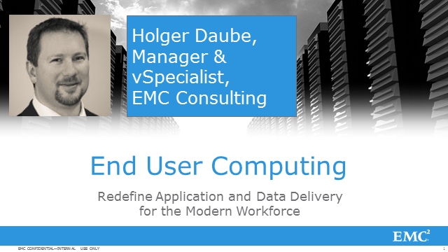 End User Computing:  Redefine App and Data Delivery for the Modern Workforce