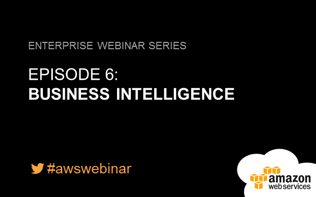 AWS Enterprise Webinar #6: Inteligencia de negocio