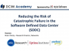 Reducing the Risk of Catastrophic Failure in the Software Defined Data Center