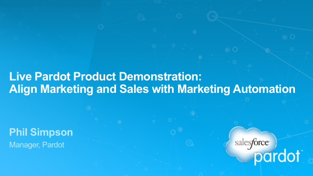 Live Pardot Product Demo: Align Marketing & Sales with Marketing Automation