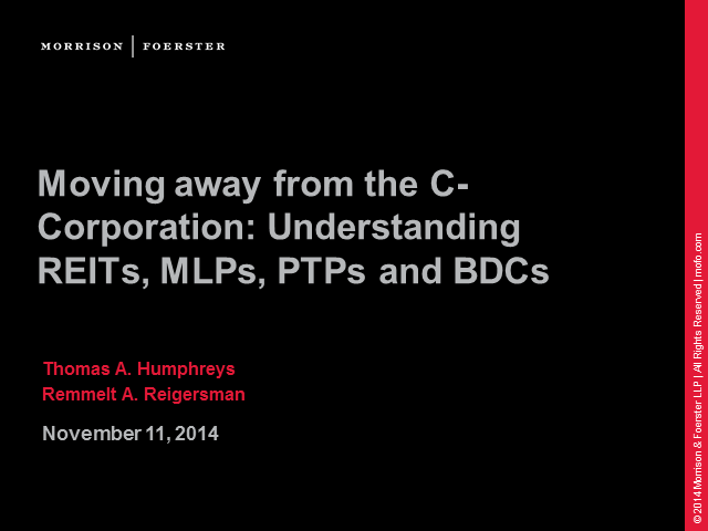 Moving away from the C-corporation: understanding REITs, MLPs, PTPs, and BDCs