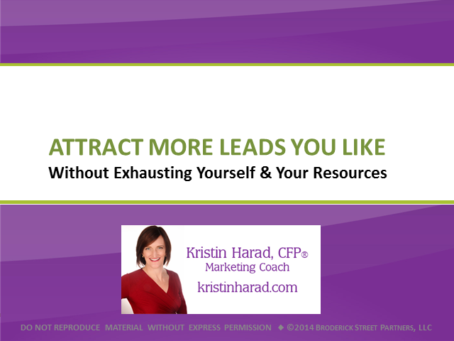 Attract More Leads You Like Without Exhausting Yourself and Your Resources