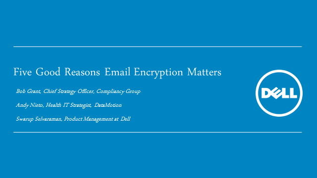 Five Good Reasons Email Encryption Matters