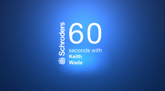 60 Seconds with Keith Wade - US Market