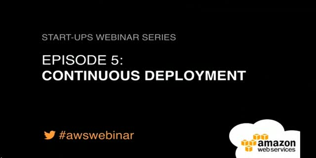 AWS Startup Webinar #5: Continuous deployment