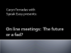 Online Meetings: The Future or a Fad?