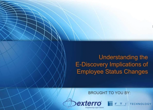 Understanding the E-Discovery Implications of Employee Status Changes