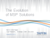 The Evolution of MSP Solutions