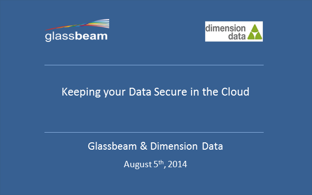 Learn how Glassbeam and Dimension Data keep your data secure in the cloud