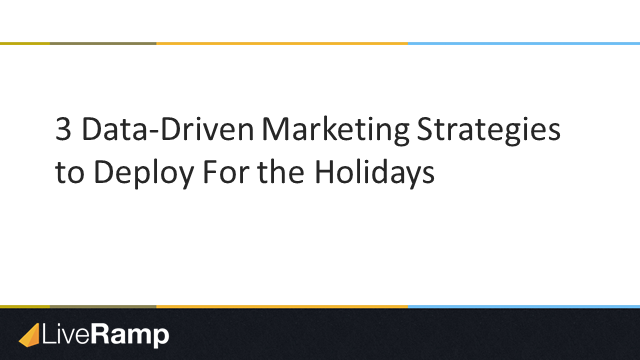 3 Data-Driven Marketing Strategies to Deploy for the Holidays