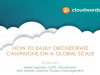 How to Easily Orchestrate Global Marketing Conversations