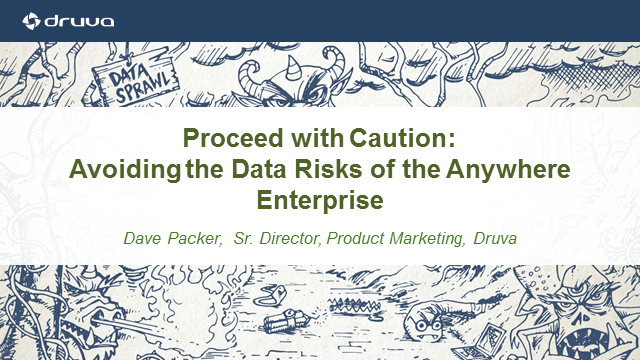 Proceed with Caution: Avoiding the Data Risks of the Anywhere Enterprise