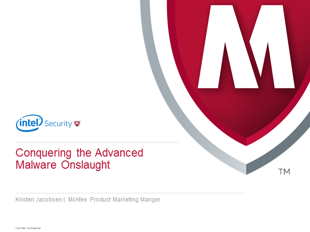 Conquering the Advanced Malware Onslaught