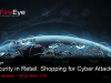 The State of Security In Retail: Shopping for Cyber Attacks?