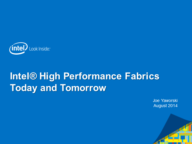 High Performance Fabrics from Intel – Today and Tomorrow