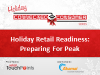 Holiday Retail Readiness: Preparing For Peak