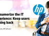 Consumerize the IT experience: Keep users coming back